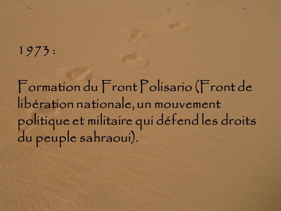 1965 : LONU proclame le droit du peuple sahraoui à lautodétermination et fait pression sur lEspagne pour quelle accélère la décolonisation.