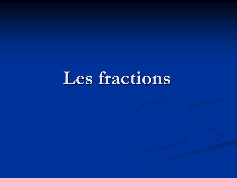 Lintérêt des fractions Quel cadre ? Impossibilité de représenter une quantité par un nombre.