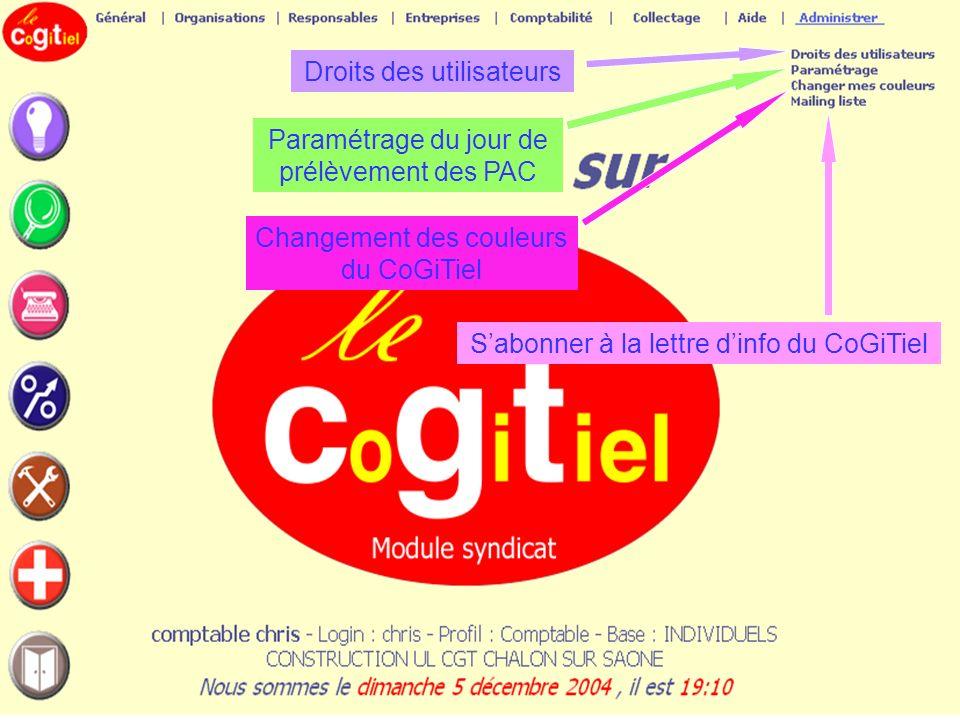Paramétrage du jour de prélèvement des PAC Changement des couleurs du CoGiTiel Sabonner à la lettre dinfo du CoGiTiel Droits des utilisateurs