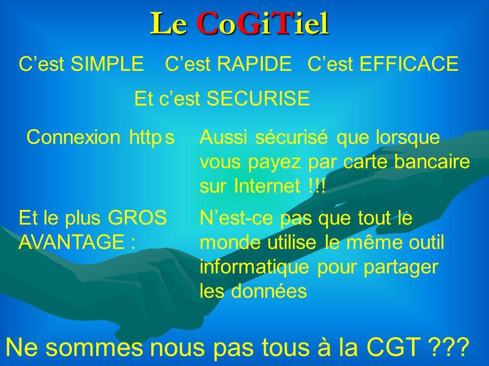Le CoGiTiel Cest SIMPLECest RAPIDECest EFFICACE Et cest SECURISE Connexion httpAussi sécurisé que lorsque vous payez par carte bancaire sur Internet !!.