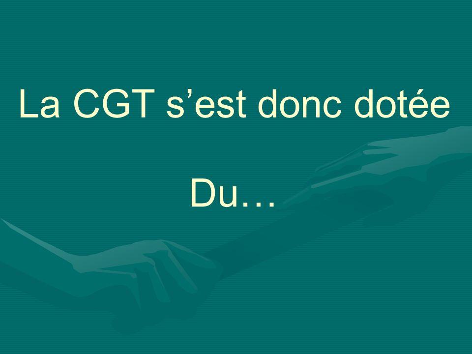 La CGT sest donc dotée Du…