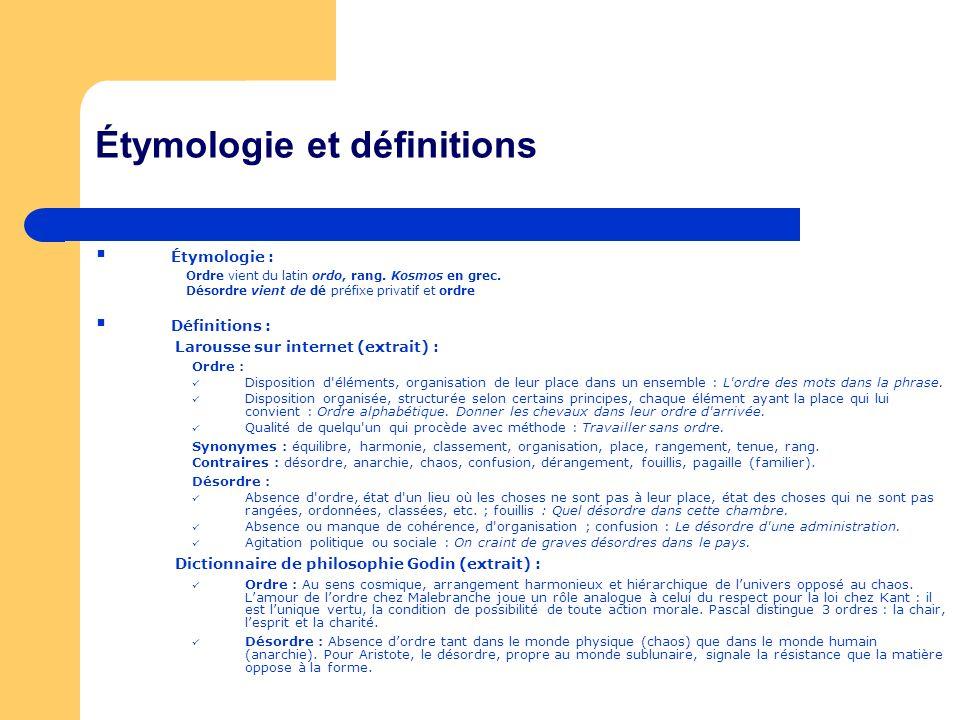 Étymologie et définitions Étymologie : Ordre vient du latin ordo, rang.