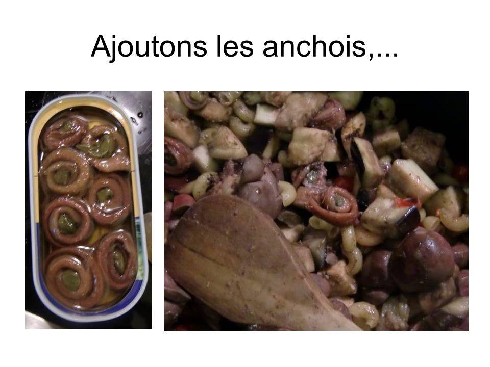 Ajoutons les anchois,...