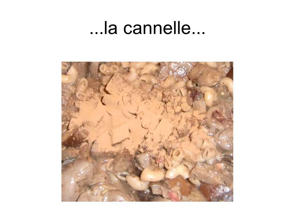 ...la cannelle...