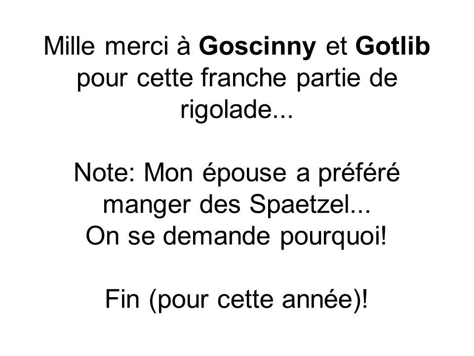 Mille merci à Goscinny et Gotlib pour cette franche partie de rigolade...