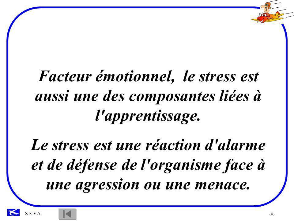 26 S E F A On peut définir le stress comme étant une tension provoquée par une stimulation