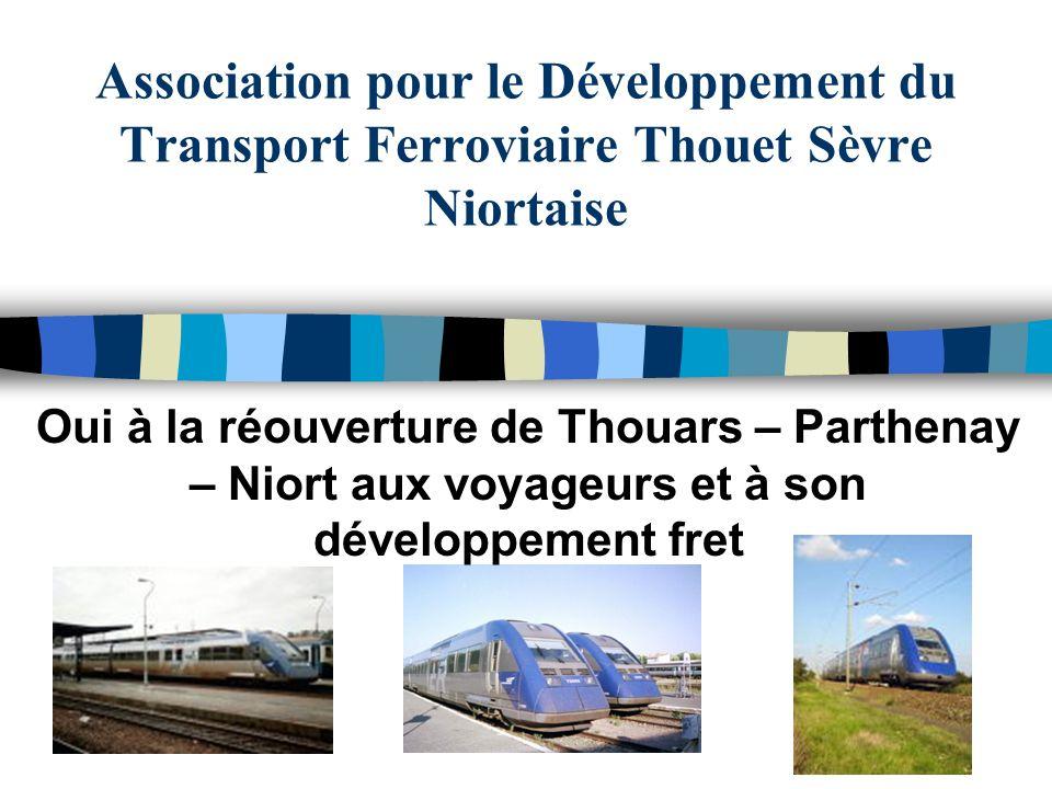 Association pour le Développement du Transport Ferroviaire Thouet Sèvre Niortaise Oui à la réouverture de Thouars – Parthenay – Niort aux voyageurs et