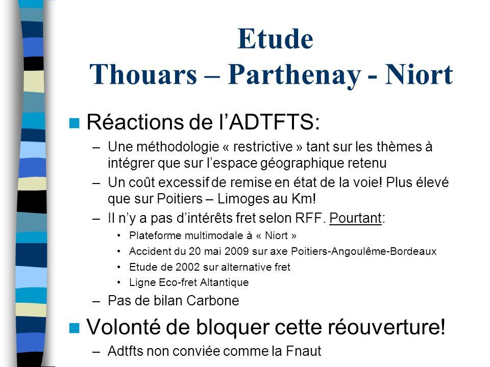 Etude Thouars – Parthenay - Niort Réactions de lADTFTS: –Une méthodologie « restrictive » tant sur les thèmes à intégrer que sur lespace géographique