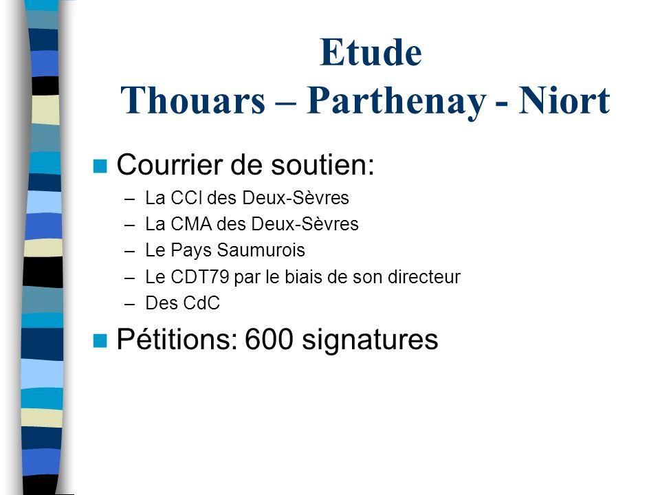Etude Thouars – Parthenay - Niort Courrier de soutien: –La CCI des Deux-Sèvres –La CMA des Deux-Sèvres –Le Pays Saumurois –Le CDT79 par le biais de so