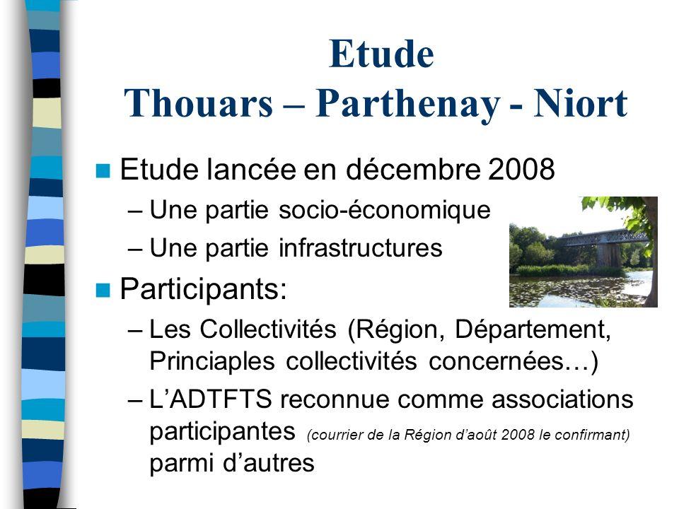 Etude Thouars – Parthenay - Niort Etude lancée en décembre 2008 –Une partie socio-économique –Une partie infrastructures Participants: –Les Collectivi