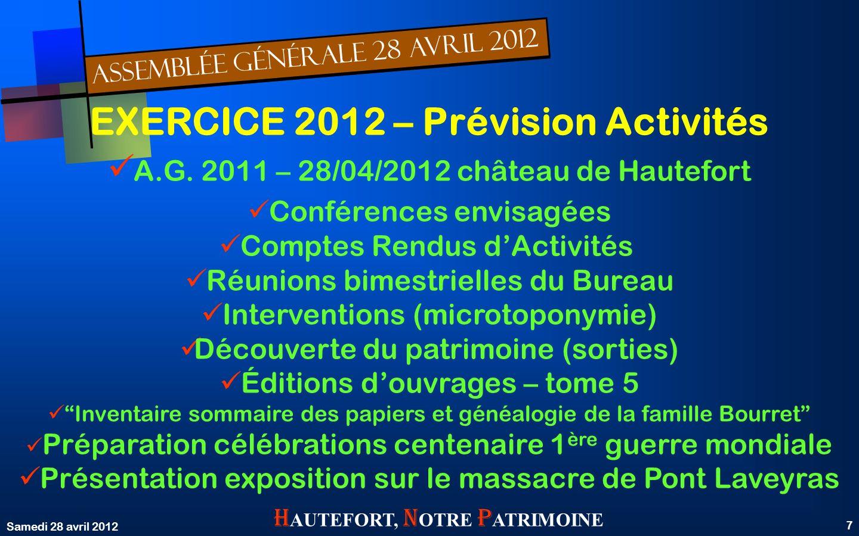ASSEMBLÉE GÉNÉRALE 28 AVRIL 2012 Samedi 28 avril 2012 7 H AUTEFORT, N OTRE P ATRIMOINE EXERCICE 2012 – Prévision Activités A.G.