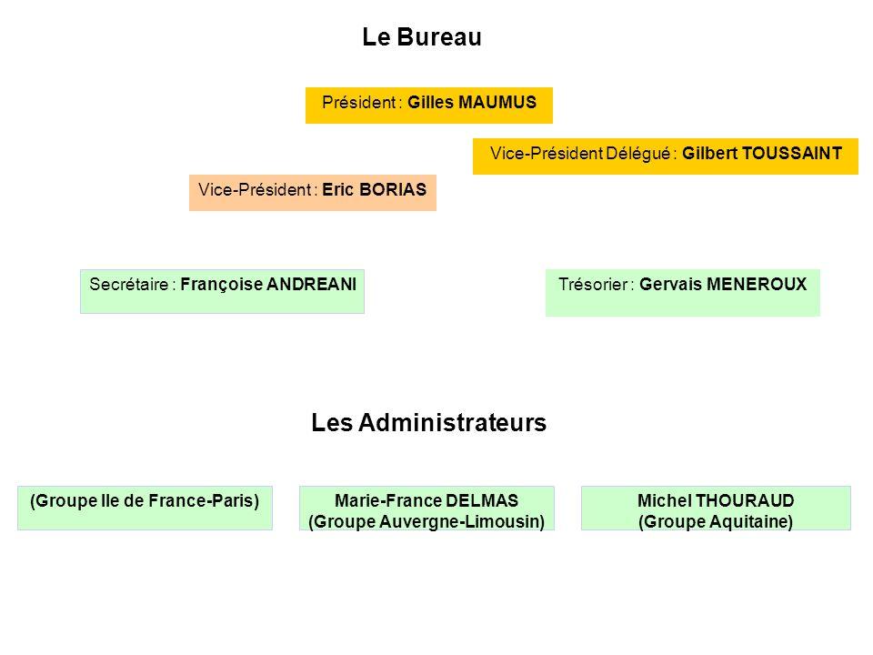 Le Bureau Secrétaire : Françoise ANDREANI Président : Gilles MAUMUS Trésorier : Gervais MENEROUX Vice-Président Délégué : Gilbert TOUSSAINT Vice-Prési