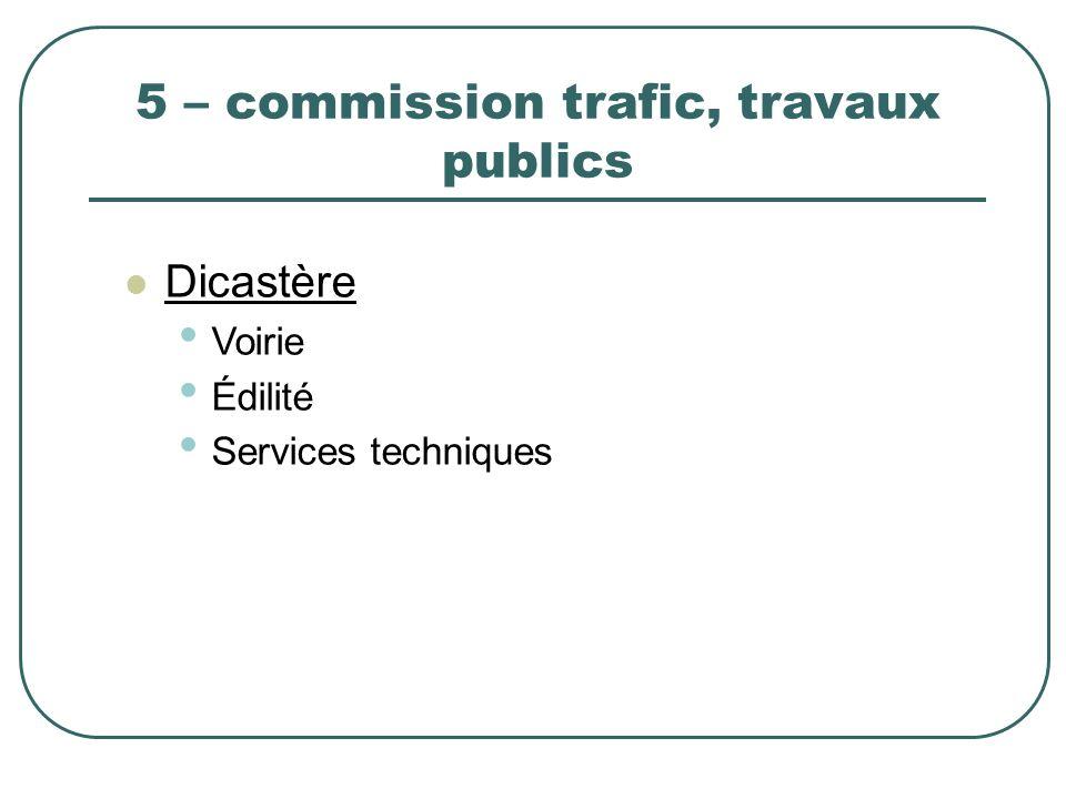 5 – commission trafic, travaux publics Dicastère Voirie Édilité Services techniques