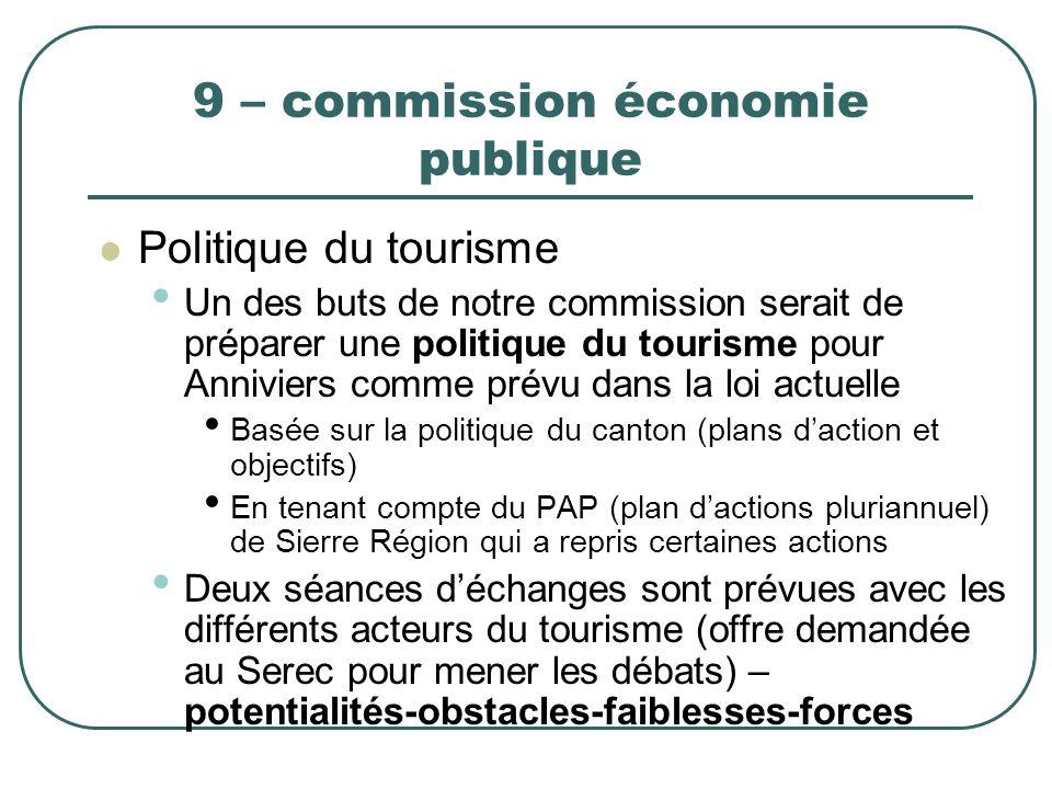 9 – commission économie publique Politique du tourisme Un des buts de notre commission serait de préparer une politique du tourisme pour Anniviers com