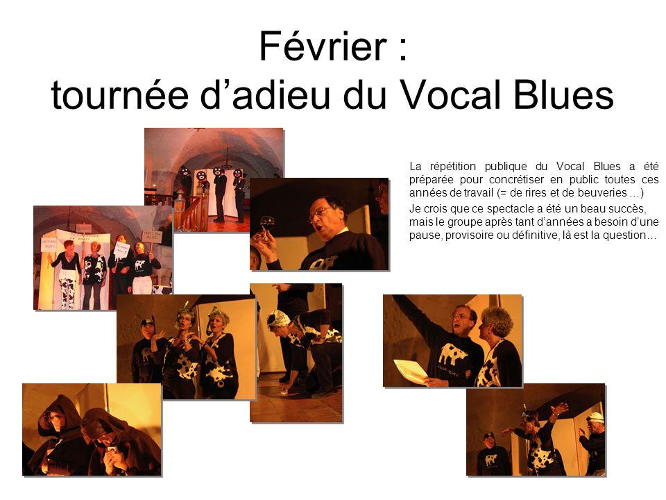 Février : tournée dadieu du Vocal Blues La répétition publique du Vocal Blues a été préparée pour concrétiser en public toutes ces années de travail (