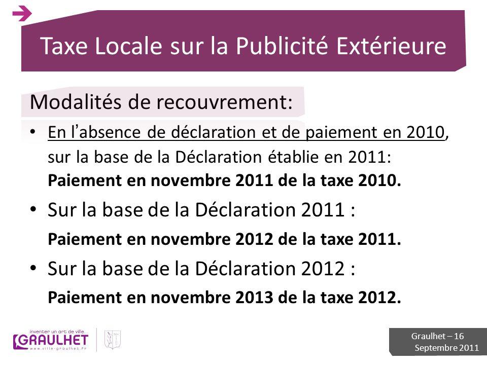 Taxe Locale sur la Publicité Extérieure Modalités de recouvrement: En labsence de déclaration et de paiement en 2010, sur la base de la Déclaration ét