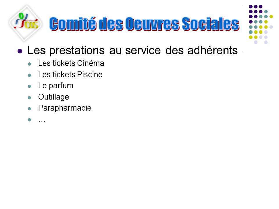 Les prestations au service des adhérents Les tickets Cinéma Les tickets Piscine Le parfum Outillage Parapharmacie …