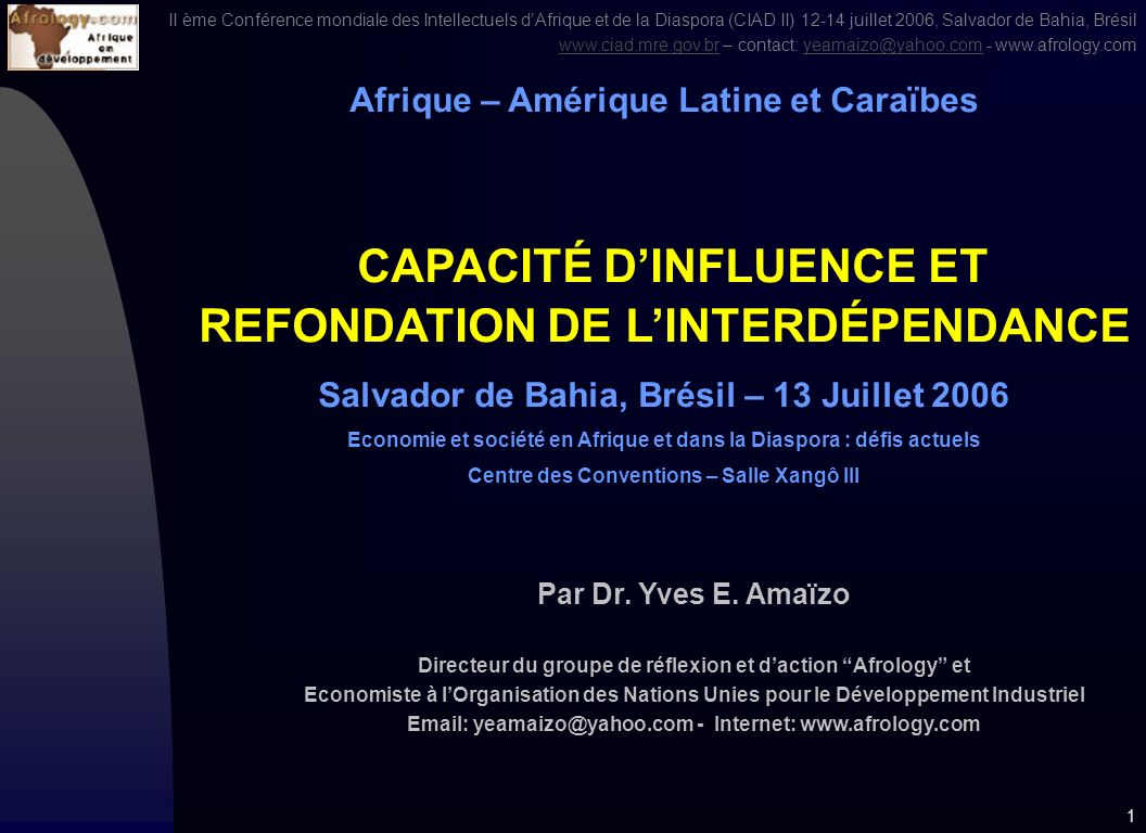 II ème Conférence mondiale des Intellectuels dAfrique et de la Diaspora (CIAD II) 12-14 juillet 2006, Salvador de Bahia, Brésil www.ciad.mre.gov.brwww.ciad.mre.gov.br – contact: yeamaizo@yahoo.com - www.afrology.comyeamaizo@yahoo.com 31 Source: WTO, International Trade Statistics, 2005.