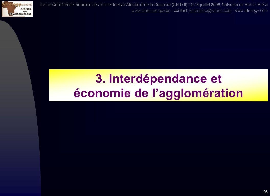 II ème Conférence mondiale des Intellectuels dAfrique et de la Diaspora (CIAD II) 12-14 juillet 2006, Salvador de Bahia, Brésil www.ciad.mre.gov.brwww.ciad.mre.gov.br – contact: yeamaizo@yahoo.com - www.afrology.comyeamaizo@yahoo.com 25 Source: YEA Indice de la Capacité dinfluence économique, 2003