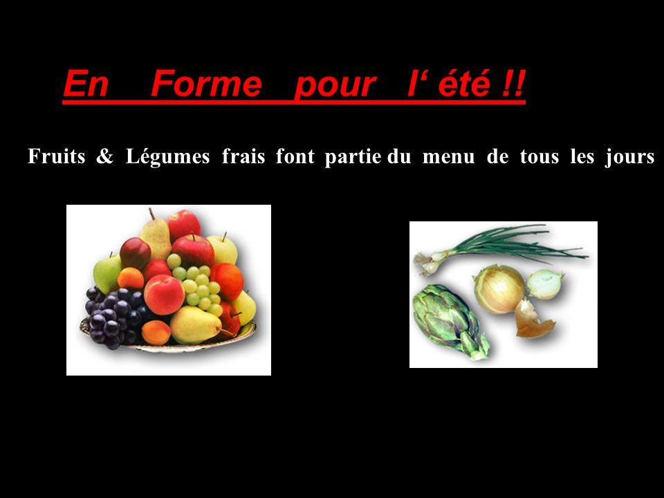 Fruits & Légumes frais font partie du menu de tous les jours En Forme pour l été !.
