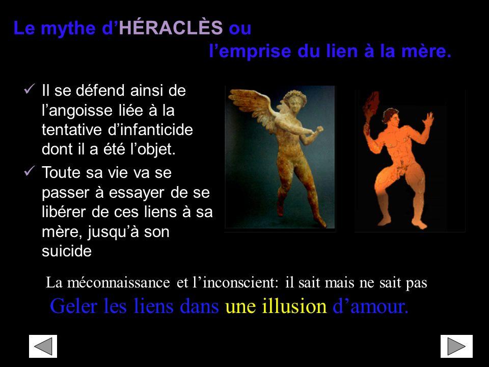 Le mythe dHÉRACLÈS ou lemprise du lien à la mère.Geler les liens dansdamour.