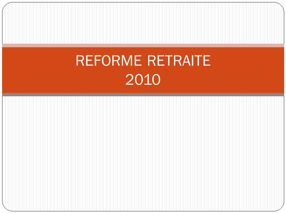 REFORME RETRAITE 2010