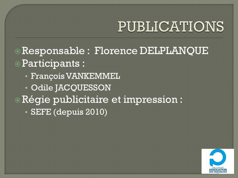 Responsable : Florence DELPLANQUE Participants : François VANKEMMEL Odile JACQUESSON Régie publicitaire et impression : SEFE (depuis 2010)