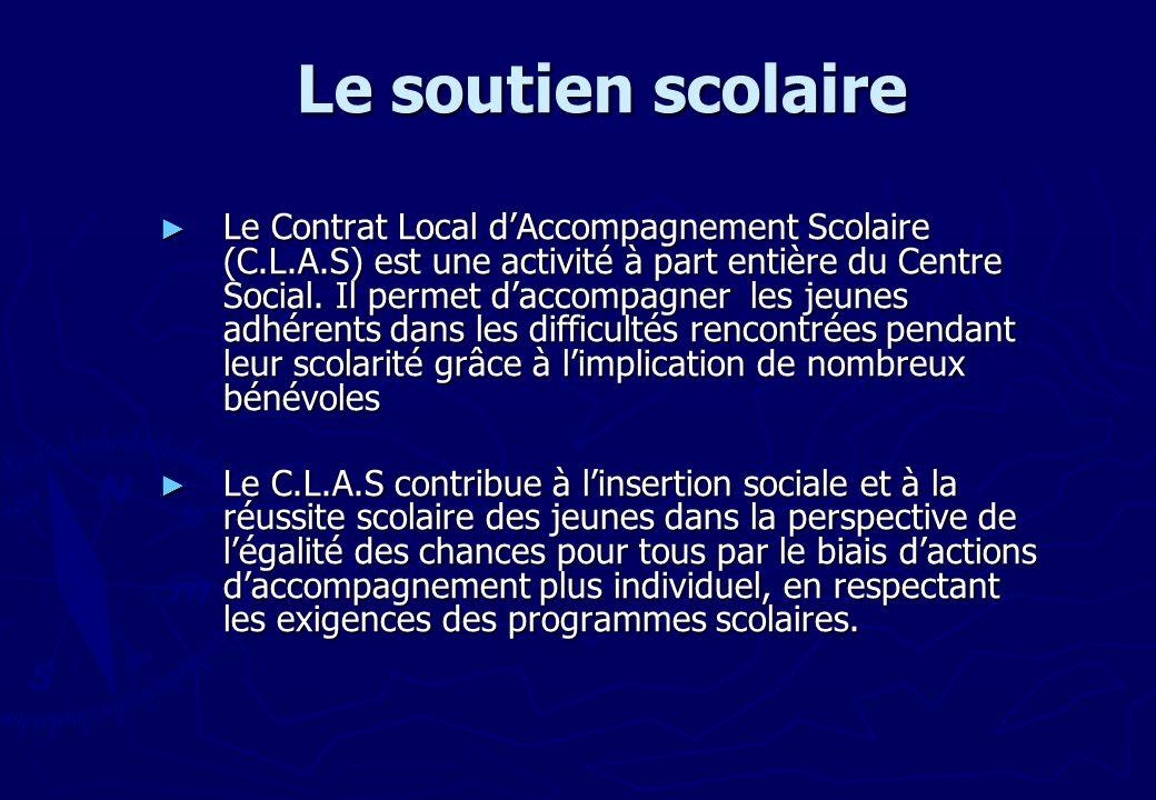 Le Contrat Local dAccompagnement Scolaire (C.L.A.S) est une activité à part entière du Centre Social. Il permet daccompagner les jeunes adhérents dans