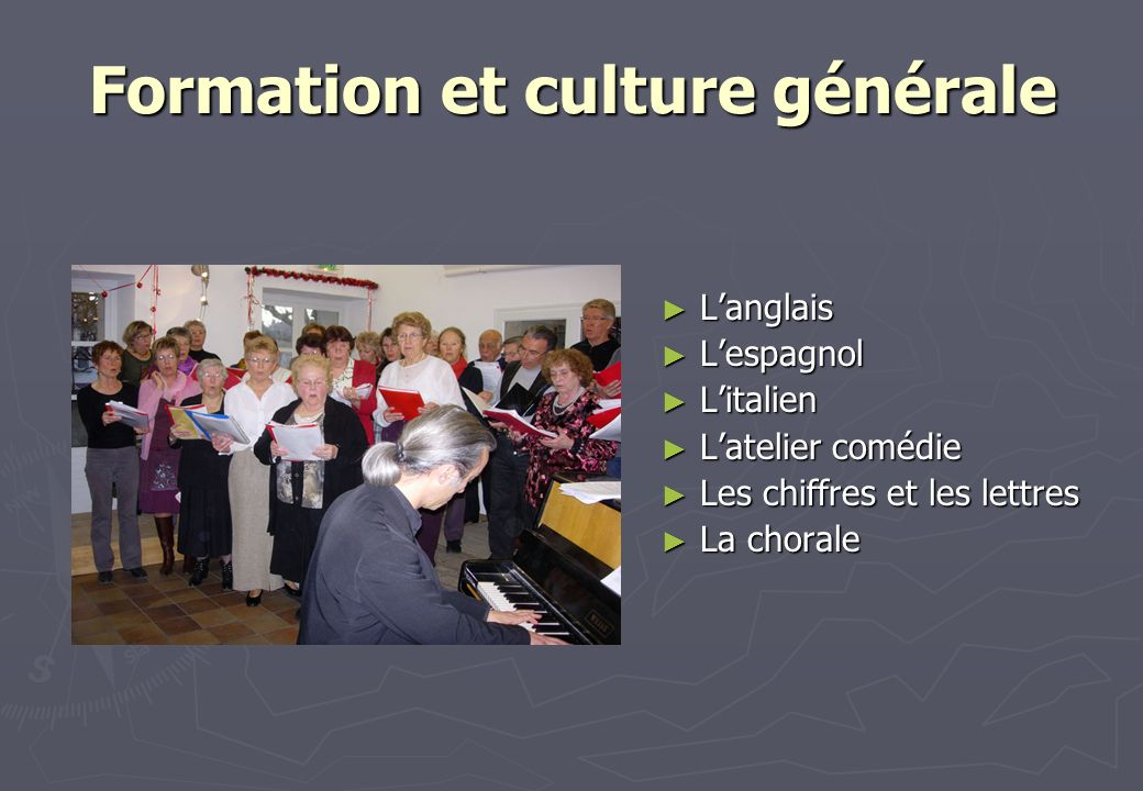 Formation et culture générale Langlais Langlais Lespagnol Lespagnol Litalien Litalien Latelier comédie Latelier comédie Les chiffres et les lettres Le