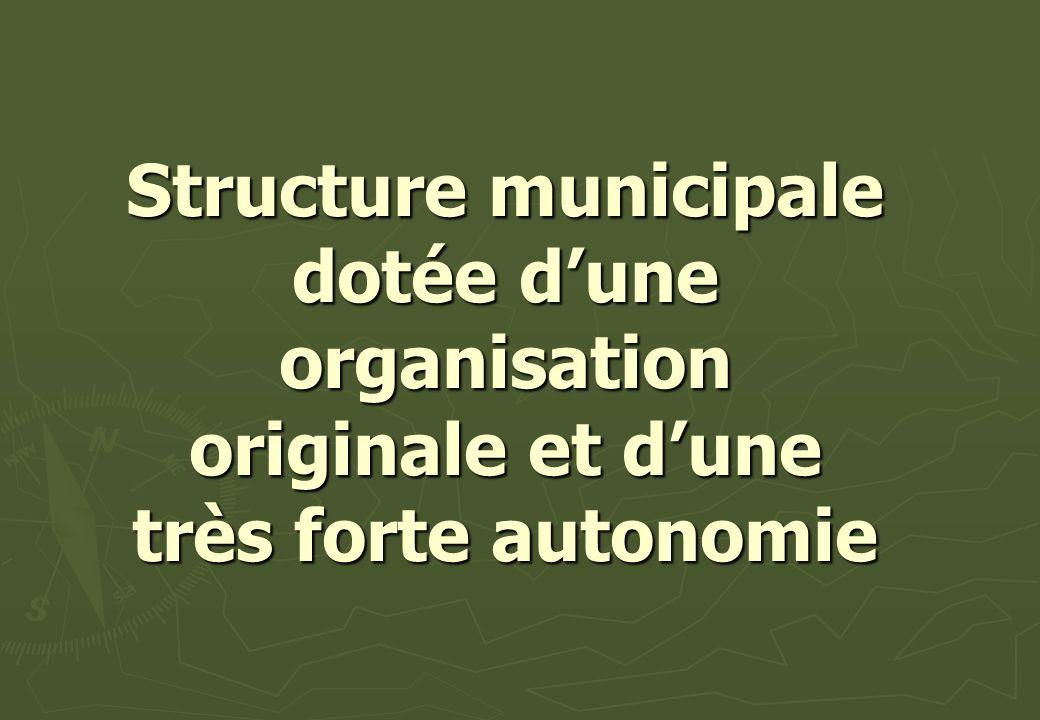 Structure municipale dotée dune organisation originale et dune très forte autonomie