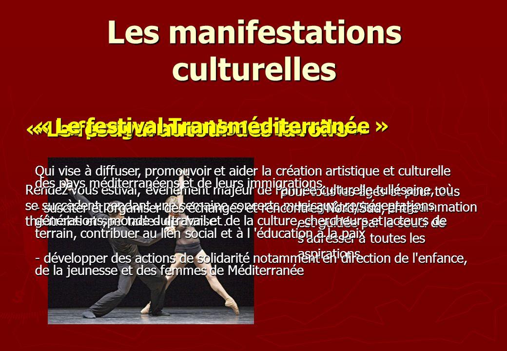 Les manifestations culturelles pour tous les âges et pour tous les goûts : leur programmation est guidée par le souci de s'adresser à toutes les aspir