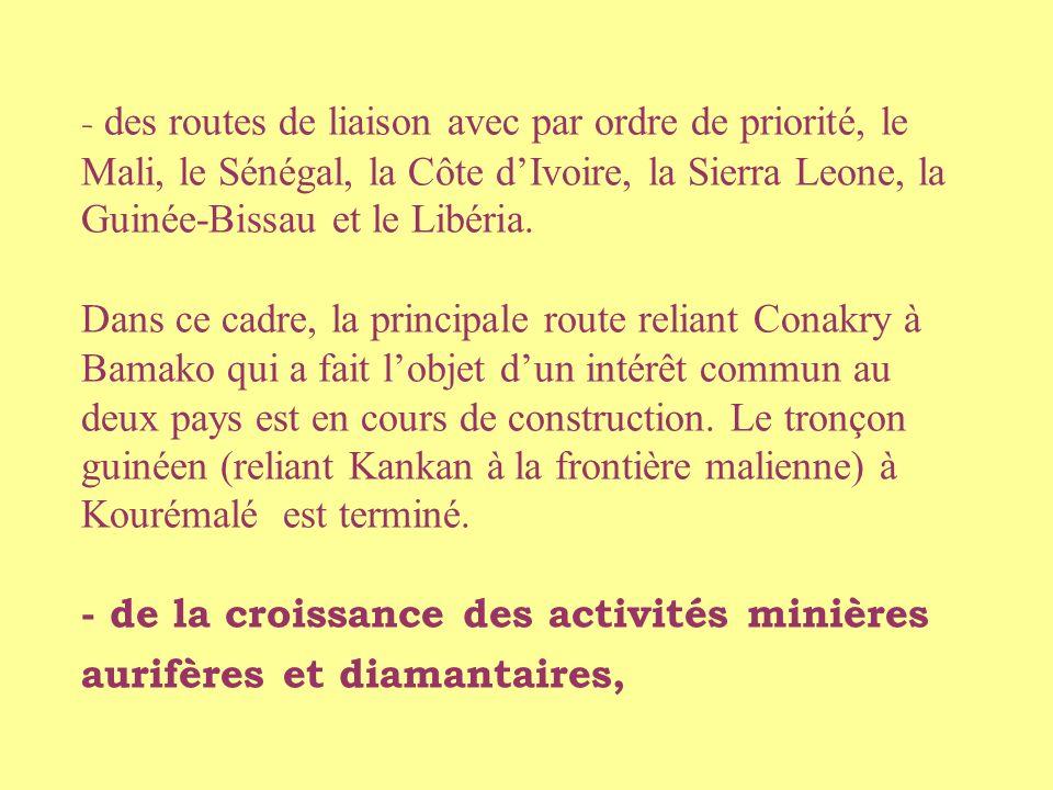 - des routes de liaison avec par ordre de priorité, le Mali, le Sénégal, la Côte dIvoire, la Sierra Leone, la Guinée-Bissau et le Libéria.
