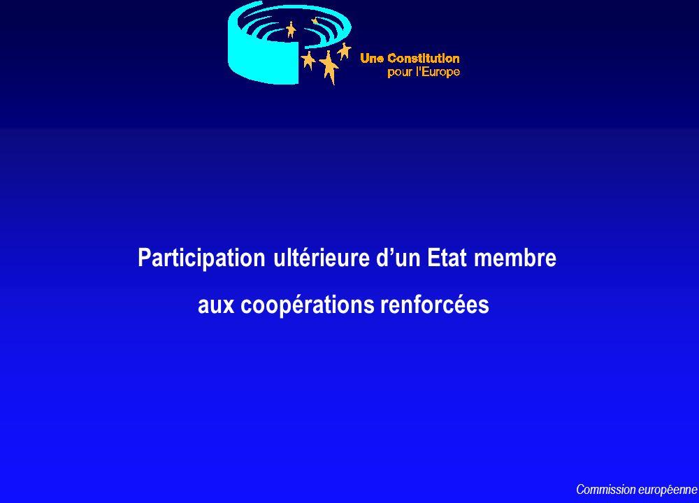 Participation ultérieure dun Etat membre aux coopérations renforcées Commission européenne