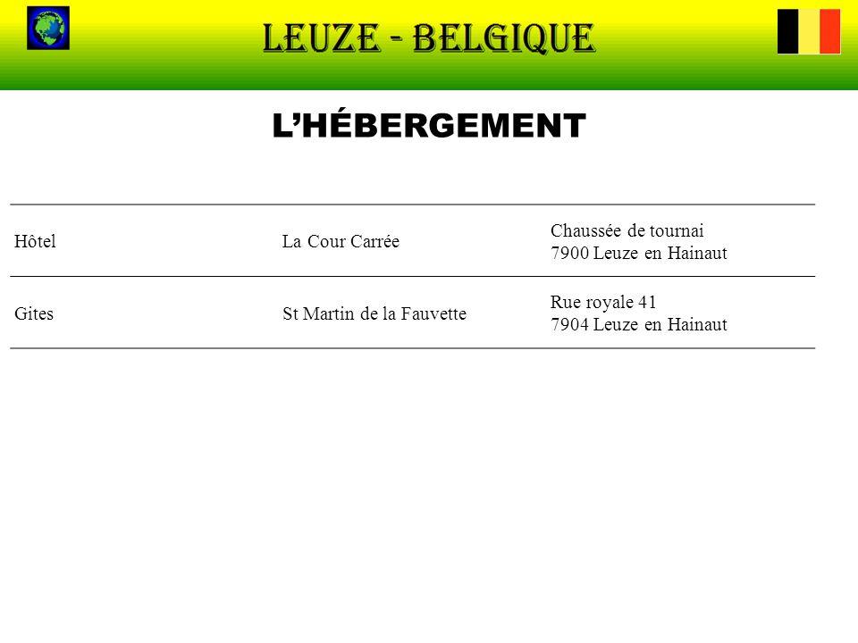 LHÉBERGEMENT HôtelLa Cour Carrée Chaussée de tournai 7900 Leuze en Hainaut GitesSt Martin de la Fauvette Rue royale 41 7904 Leuze en Hainaut