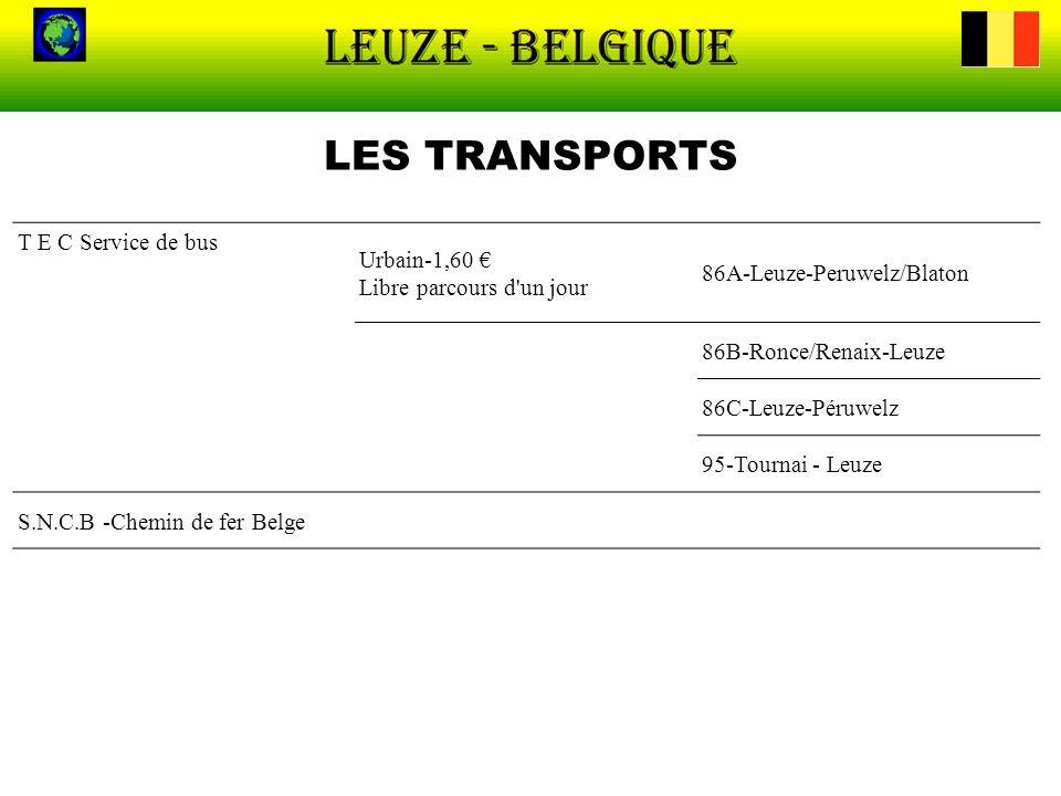 LES TRANSPORTS T E C Service de bus Urbain-1,60 Libre parcours d'un jour 86A-Leuze-Peruwelz/Blaton 86B-Ronce/Renaix-Leuze 86C-Leuze-Péruwelz 95-Tourna