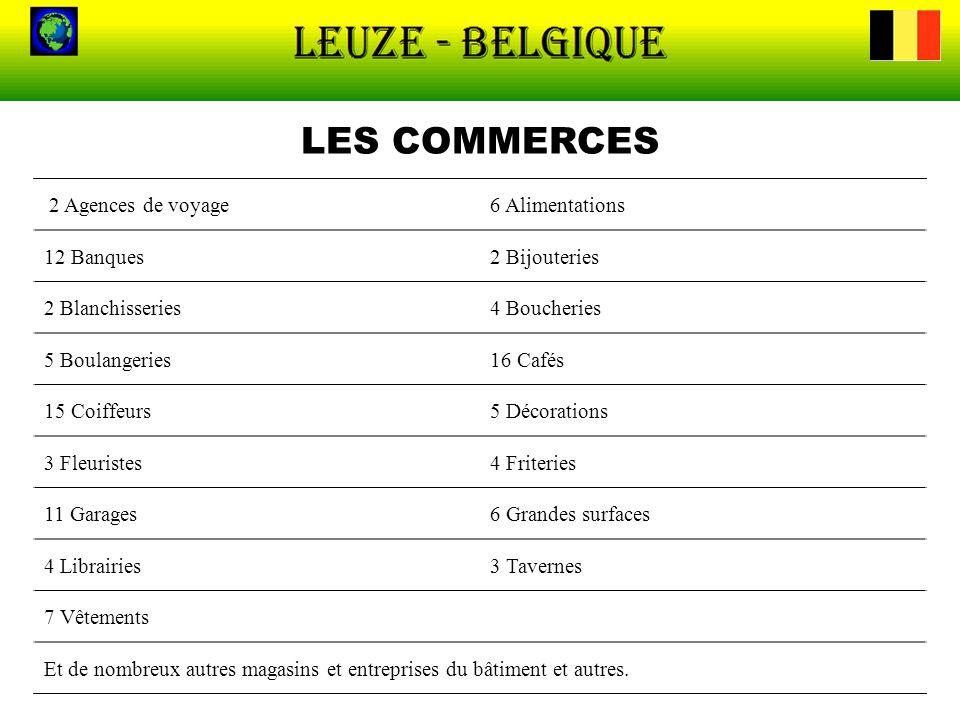 LES COMMERCES 2 Agences de voyage6 Alimentations 12 Banques2 Bijouteries 2 Blanchisseries4 Boucheries 5 Boulangeries16 Cafés 15 Coiffeurs5 Décorations
