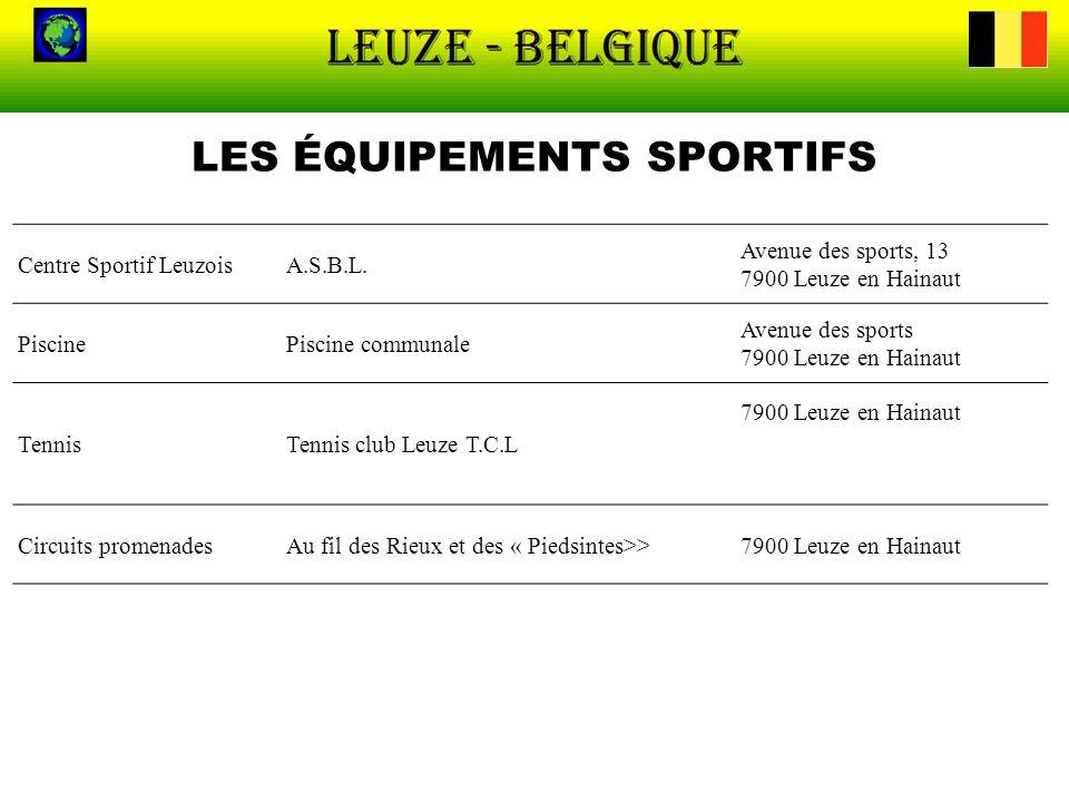 LES ÉQUIPEMENTS SPORTIFS Centre Sportif LeuzoisA.S.B.L. Avenue des sports, 13 7900 Leuze en Hainaut PiscinePiscine communale Avenue des sports 7900 Le