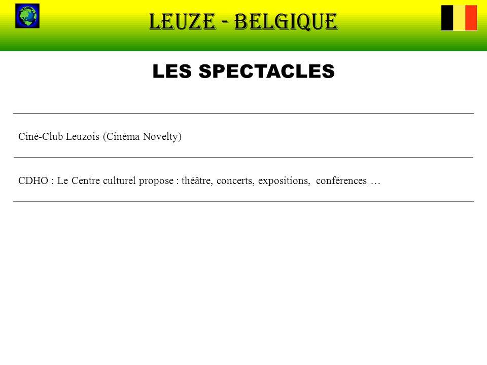 LES SPECTACLES Ciné-Club Leuzois (Cinéma Novelty) CDHO : Le Centre culturel propose : théâtre, concerts, expositions, conférences …