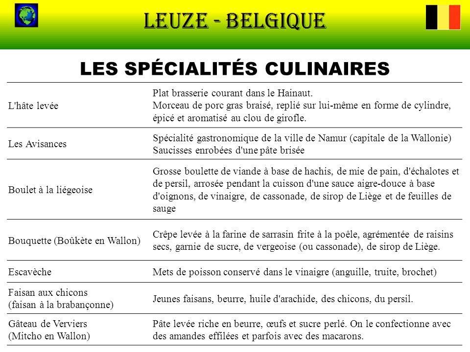 LES SPÉCIALITÉS CULINAIRES L'hâte levée Plat brasserie courant dans le Hainaut. Morceau de porc gras braisé, replié sur lui-même en forme de cylindre,