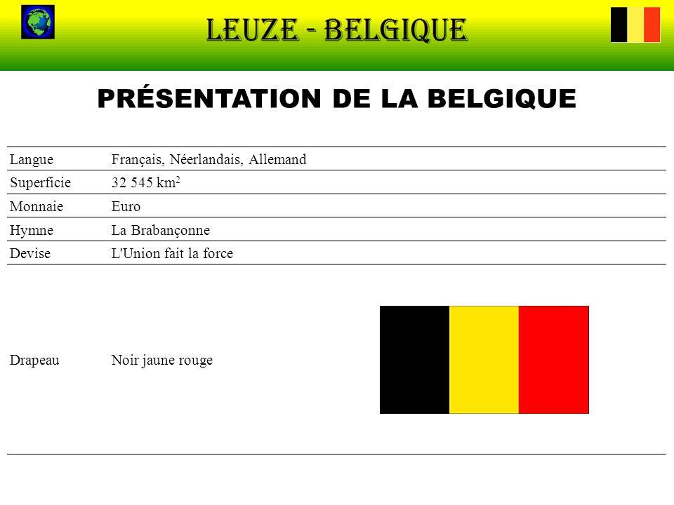 LangueFrançais, Néerlandais, Allemand Superficie32 545 km 2 MonnaieEuro HymneLa Brabançonne DeviseL'Union fait la force DrapeauNoir jaune rouge PRÉSEN