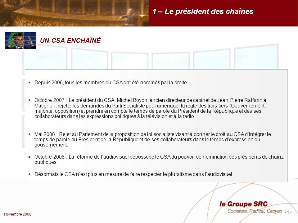 Novembre 2008 - 6 - LES LIAISONS DANGEREUSES AVEC LES PATRONS DE PRESSE 1 – Le Président des chaînes M.