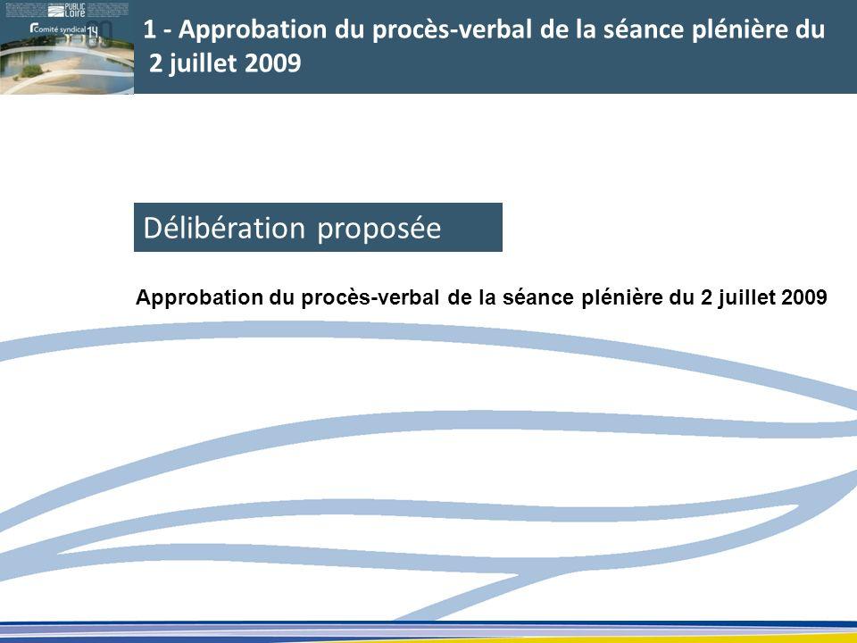 1 - Approbation du procès-verbal de la séance plénière du 2 juillet 2009 Délibération proposée Approbation du procès-verbal de la séance plénière du 2