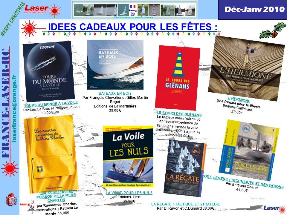 http://france-laser-rc.space-forums.com/ IDEES CADEAUX POUR LES FÊTES : FRANCE-LASER-RC laserfrance@orange.fr Déc-Janv 2010 TOURS DU MONDE A LA VOILE
