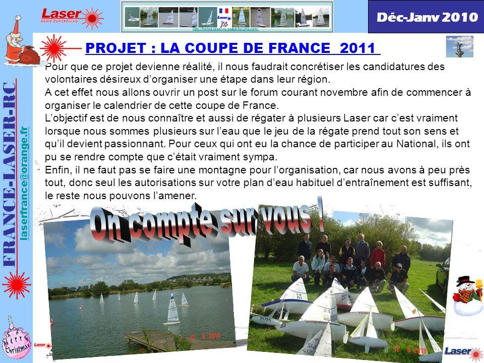 . http://france-laser-rc.space-forums.com/ PROJET : LA COUPE DE FRANCE 2011 FRANCE-LASER-RC laserfrance@orange.fr Pour que ce projet devienne réalité,