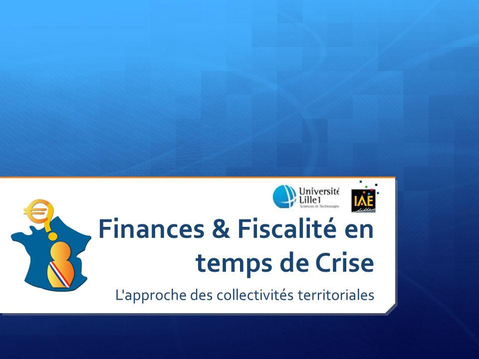 L approche des collectivités territoriales Finances & Fiscalité en temps de Crise