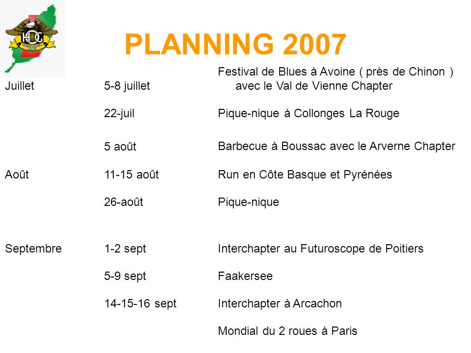 PLANNING 2007 Juillet5-8 juillet Festival de Blues à Avoine ( près de Chinon ) avec le Val de Vienne Chapter 22-juilPique-nique à Collonges La Rouge A