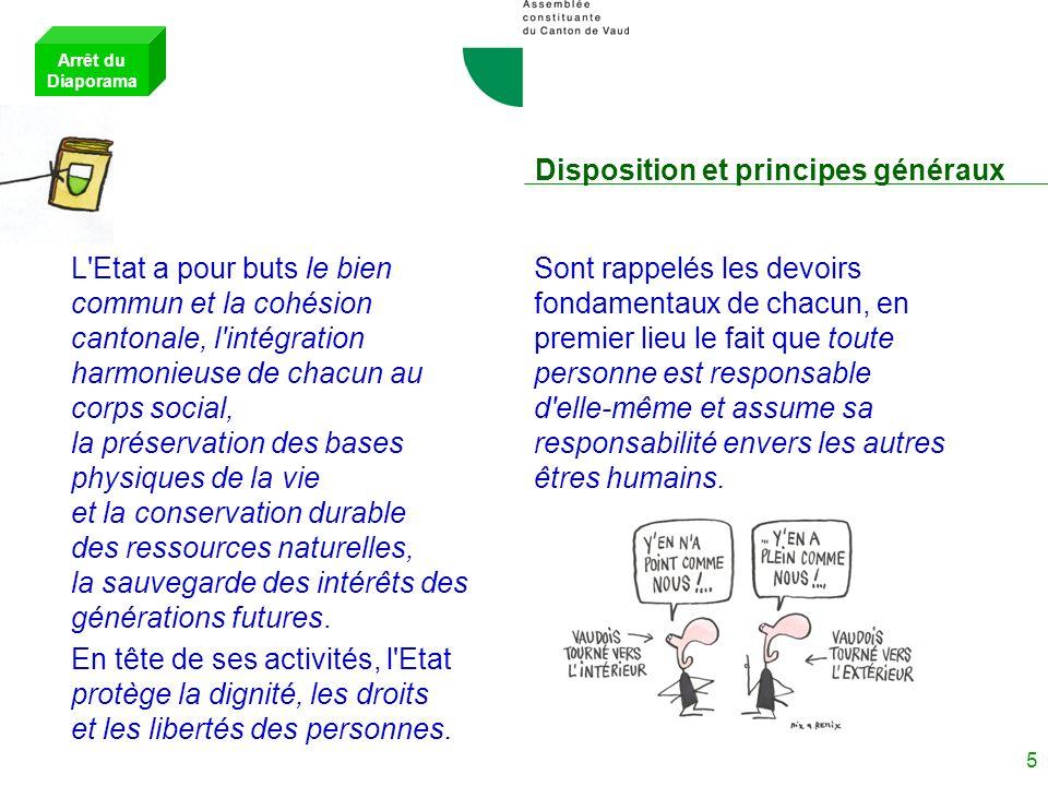 4 Disposition et principes généraux Ces dispositions... caractérisent le Canton de Vaud en tant quEtat. Le Canton de Vaud est une république démocrati