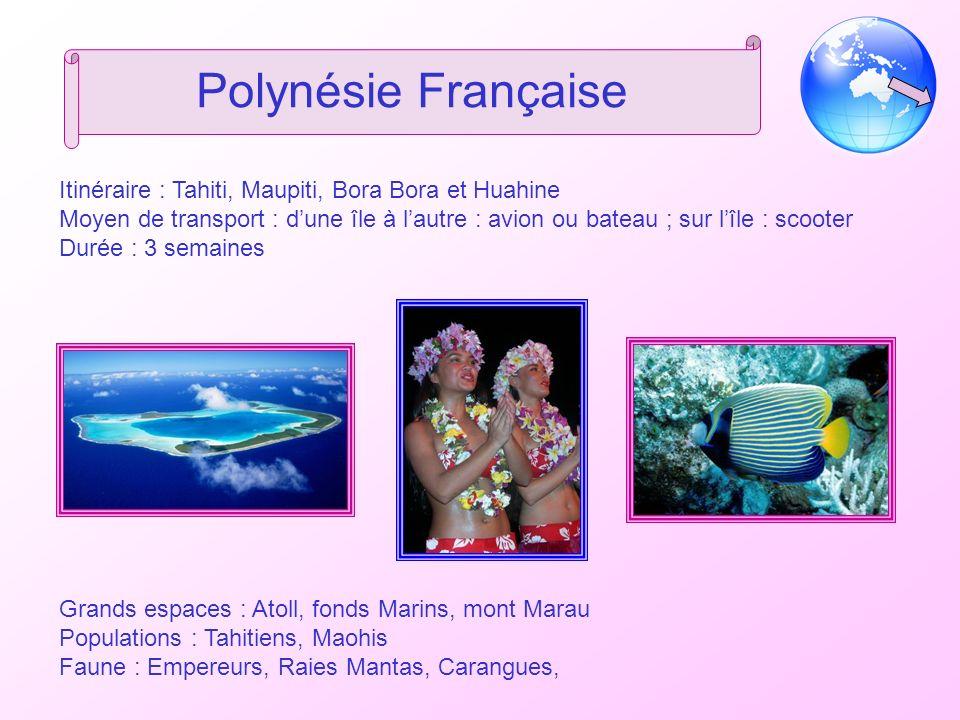 Polynésie Française Itinéraire : Tahiti, Maupiti, Bora Bora et Huahine Moyen de transport : dune île à lautre : avion ou bateau ; sur lîle : scooter D