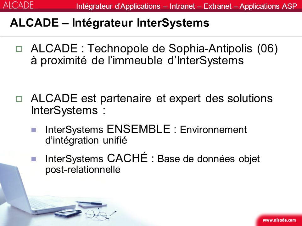 Intégrateur dApplications – Intranet – Extranet – Applications ASP ALCADE – Intégrateur InterSystems ALCADE : Technopole de Sophia-Antipolis (06) à pr