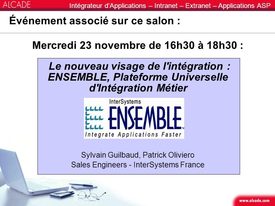 Intégrateur dApplications – Intranet – Extranet – Applications ASP Mercredi 23 novembre de 16h30 à 18h30 : Le nouveau visage de l'intégration : ENSEMB